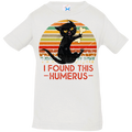 I FOUND THIS HUMERUS Infant Jersey T-Shirt