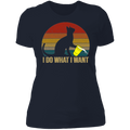 I DO WHAT I WANT Ladies' Boyfriend T-Shirt