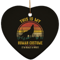 THIS IS MY HUMAN COSTUME Ceramic Heart Ornament