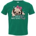 JUST A GIRL WHO LOVES PUGS Toddler Jersey T-Shirt