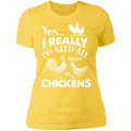 I REALLY DO NEED ALL THESE CHICKENS Ladies' Boyfriend T-Shirt