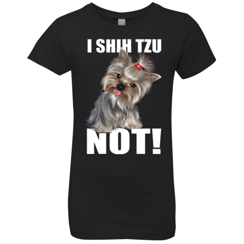 I SHIH TZU NOT Girls' Princess T-Shirt