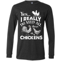 I REALLY DO NEED ALL THESE CHICKENS Men's Jersey LS T-Shirt