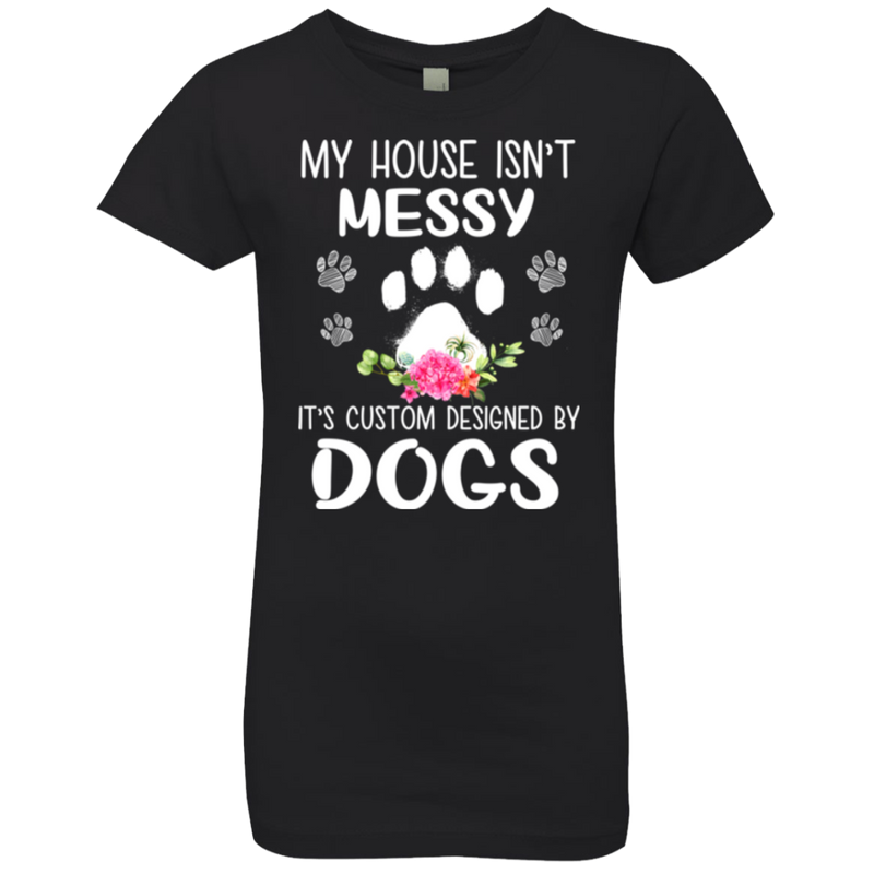 MY HOUSE ISN'T MESSY Girls' Princess T-Shirt