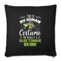 "This is my human costume skink Throw Pillow Cover 17.5"" x 17.5"" - black"