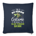 "This is my human costume skink Throw Pillow Cover 17.5"" x 17.5"" - navy"