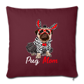 "Pug Mom Throw Pillow Cover 17.5"" x 17.5"" - burgundy"