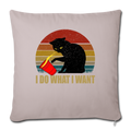 "I DO WHAT I WANT Throw Pillow Cover 17.5"" x 17.5"" - light taupe"