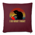 "I DO WHAT I WANT Throw Pillow Cover 17.5"" x 17.5"" - burgundy"