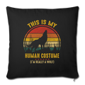 "Im really a wolf Throw Pillow Cover 17.5"" x 17.5"" - black"