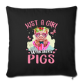 "Just a girl who loves pigs Throw Pillow Cover 17.5"" x 17.5"" - black"