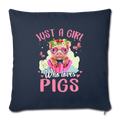 "Just a girl who loves pigs Throw Pillow Cover 17.5"" x 17.5"" - navy"