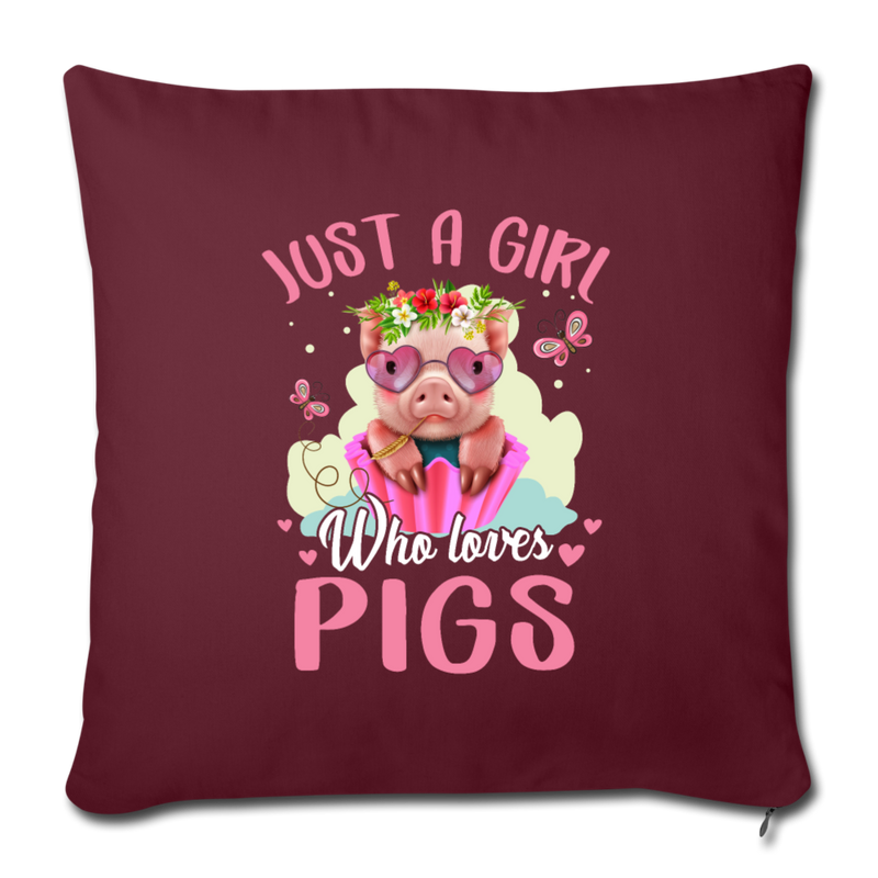 "Just a girl who loves pigs Throw Pillow Cover 17.5"" x 17.5"" - burgundy"