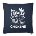 "I REALLY DO NEED ALL THESE CHICKENS Throw Pillow Cover 17.5"" x 17.5"" - navy"
