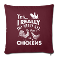 "I REALLY DO NEED ALL THESE CHICKENS Throw Pillow Cover 17.5"" x 17.5"" - burgundy"