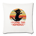 "I FOUND THIS HUMERUS Throw Pillow Cover 17.5"" x 17.5"" - natural white"