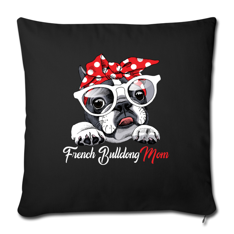 "French Bulldog MomThrow Pillow Cover 17.5"" x 17.5"" - black"