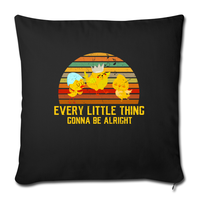 "Every little thing gonna be alright Throw Pillow Cover 17.5"" x 17.5"" - black"