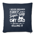 "Super sexy cat dad Throw Pillow Cover 17.5"" x 17.5"" - navy"
