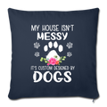 "MY HOUSE IS NOT MESSY Throw Pillow Cover 17.5"" x 17.5"" - navy"