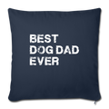 "Best dog dad ever Throw Pillow Cover 17.5"" x 17.5"" - navy"