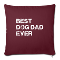 "Best dog dad ever Throw Pillow Cover 17.5"" x 17.5"" - burgundy"