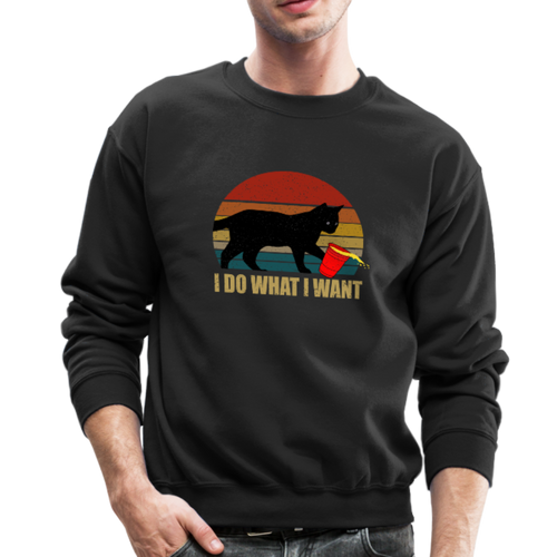 I DO WHAT I WANT Crewneck Sweatshirt - black