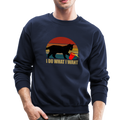 I DO WHAT I WANT Crewneck Sweatshirt - navy