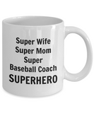 Super Wife Super Mom Super Baseball Coach SUPERHERO - 11 Ounce Mug