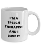 I'm A Speech Therapist and I Love It - version 1 - 11 Ounce Mug