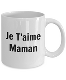 Je T'Aime Maman (version 1) - 11 Ounce Mug