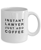 Instant Lawyer Just Add Coffee - version 1 - 11 Ounce Mug
