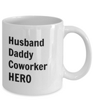 Husband Daddy Coworker HERO - 11 Ounce Mug