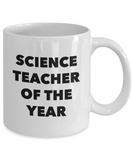 Science Teacher of the Year - 11 Ounce Mug