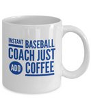 Instant Baseball Coach Just Add Coffee - version 2 - 11 Ounce Mug