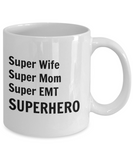 Super Wife Super Mom Super EMT SUPERHERO - 11 Ounce Mug