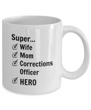 Super Wife Super Mom Super Corrections Officer SUPERHERO - 11 Ounce Mug