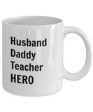 Husband Daddy Teacher HERO - 11 Ounce Mug