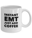 Instant EMT Just Add Coffee - version 1 - 11 Ounce Mug
