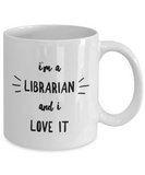 I'm A Librarian and I Love It - version 2 - 11 Ounce Mug