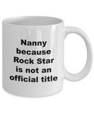 Nanny Because Rock Star is Not An Official Title - 11 Ounces