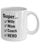 Super Wife Super Mom Super Coach SUPERHERO - 11 Ounce Mug