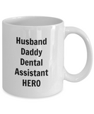 Husband Daddy Dental Assistant HERO - 11 Ounce Mug
