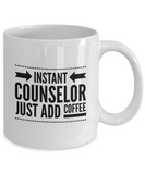 Instant Counselor Just Add Coffee - version 2 - 11 Ounce Mug