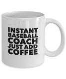 Instant Baseball Coach Just Add Coffee - version 1 - 11 Ounce Mug