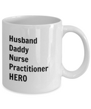 Husband Daddy Nurse Practitioner HERO - 11 Ounce Mug