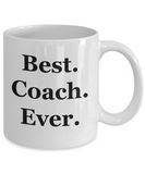 Best Coach Ever - 11 Ounce Mug