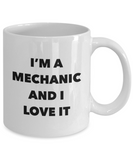 I'm A Mechanic and I Love It - version 1 - 11 Ounce Mug