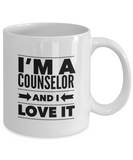 I'm A Counselor and I Love It - version 1 - 11 Ounce Mug