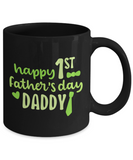 Happy 1st Father's Day Daddy (version 2) - 11 Ounce Mug